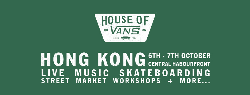 61764b02b3 HOUSE OF VANS HONG KONG